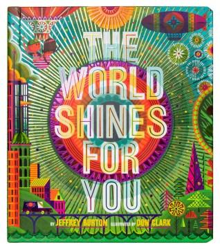 The world shines for you - Jeffrey Burton