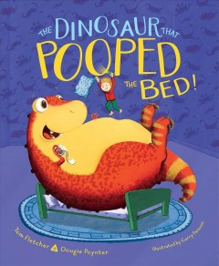 The dinosaur that pooped the bed! - Tom Fletcher