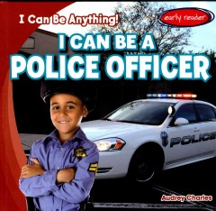 I can be a police officer - Audrey Charles