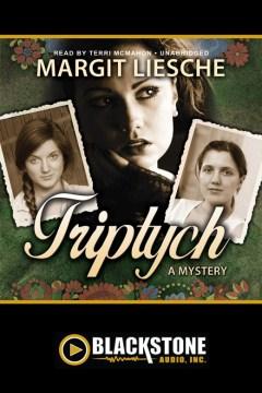 Triptych : a mystery - Margit Liesche