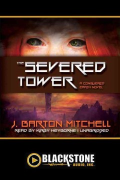 The Severed Tower : a conquered Earth novel - J. Barton Mitchell
