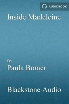 Inside Madeleine : stories - Paula Bomer