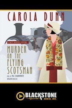 Murder on the Flying Scotsman : a Daisy Dalrymple mystery - Carola Dunn