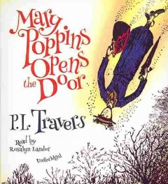 Mary Poppins opens the door - P. L.1899-1996 Travers