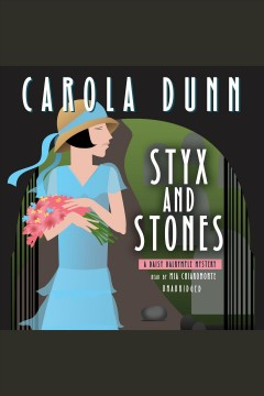 Styx and stones : a Daisy Dalrymple mystery - Carola Dunn