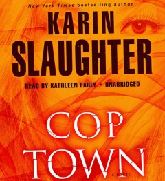 Cop town : a novel - Karin Slaughter