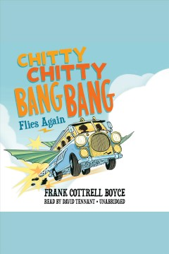 Chitty Chitty Bang Bang flies again - Frank Cottrell Boyce