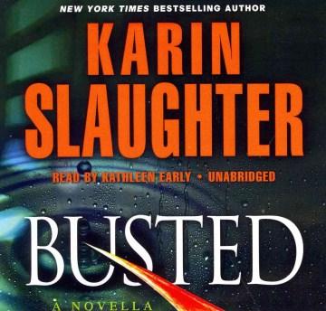 Busted : a novella - Karin Slaughter