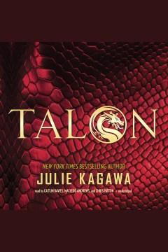 Talon : Talon Saga Series, Book 1. Julie Kagawa. - Julie Kagawa