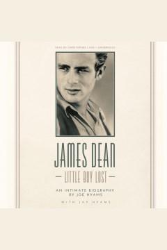 James Dean : little boy lost : an intimate biography - Joe Hyams