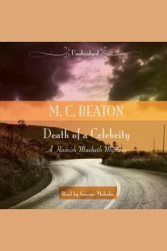 Death of a celebrity : Hamish Macbeth Mystery Series, Book 18 - M. C Beaton