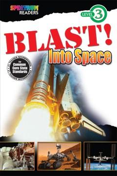 Blast! into space : level 3 - Lisa Kurkov