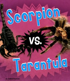 Scorpion vs. tarantula - Isabel Thomas