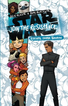 Star Wars : join the resistance, Escape from Vodran - Ben Acker
