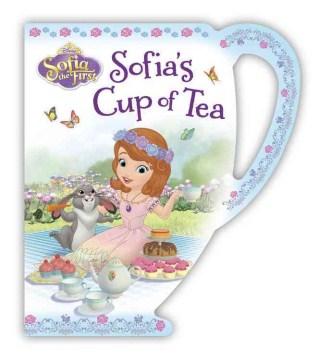 Sofia the First : Sofia's cup of tea - Cathy Hapka