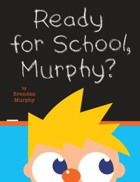 Ready for school, Murphy? - Brendan Murphy
