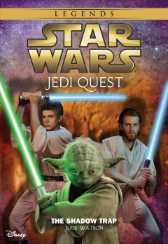 The shadow trap : Star Wars: Jedi Quest Series, Book 6. Jude Watson. - Jude Watson