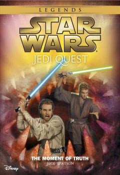 The moment of truth : Star Wars: Jedi Quest Series, Book 7. Jude Watson. - Jude Watson