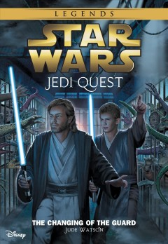 The changing of the guard : Star Wars: Jedi Quest Series, Book 8. Jude Watson. - Jude Watson
