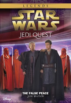 The false peace : Star Wars: Jedi Quest Series, Book 9. Jude Watson. - Jude Watson