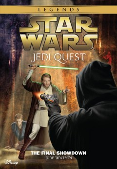 The final showdown : Star Wars: Jedi Quest Series, Book 10. Jude Watson. - Jude Watson