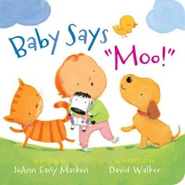 Baby says moo! - JoAnn Early Macken