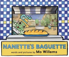 Nanette's baguette - Mo Willems