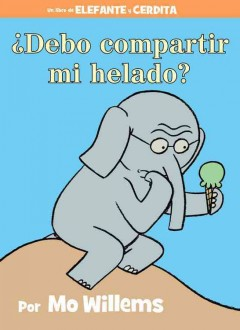 ¿Debo compartir mi helado? - Mo Willems
