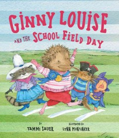 Ginny Louise and the School Field Day - Tammi; Munsinger Sauer