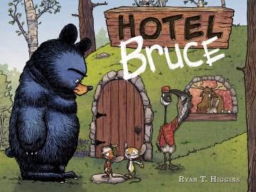 Hotel Bruce - Ryan T Higgins