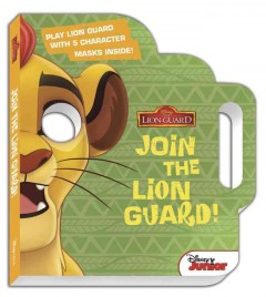 Join the Lion Guard! : play Lion Guard with 5 character masks inside!