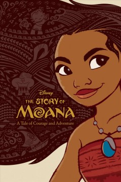 The story of Moana : A Tale of Courage and Adventure