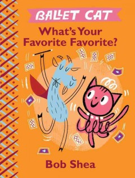 What's your favorite favorite? - Bob Shea