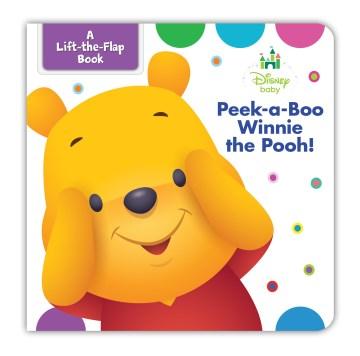 Peek-a-boo Winnie the Pooh! : a lift-the-flap book - Marcy Kelman