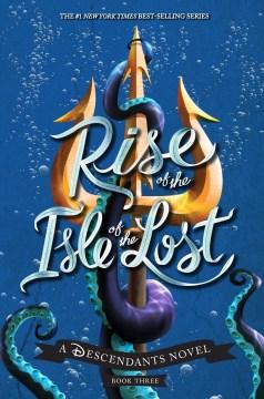 Rise of the Isle of the Lost - Melissa De la Cruz