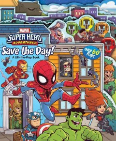 Save the day! : a lift the flap book - Alexandra West