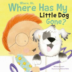 Where, oh where has my little dog gone? - Melissa (Author) Everett