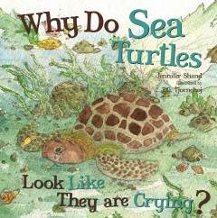 Why do sea turtles look like they are crying? - Jennifer Shand