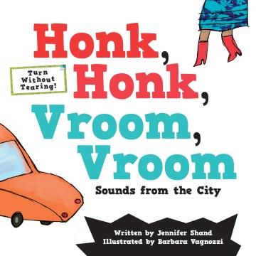 Honk, honk, vroom, vroom : sounds from the city - Jennifer Shand