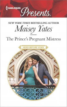 The prince's pregnant mistress - Maisey Yates