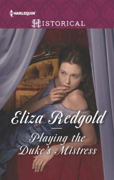 Playing the duke's mistress - Eliza Redgold