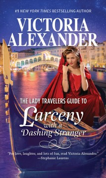 The Lady Travelers guide to larceny with a dashing stranger - Victoria Alexander