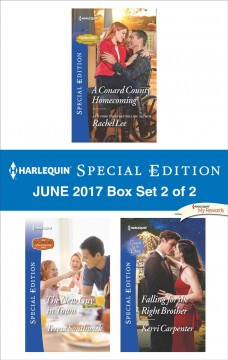 Harlequin special edition June 2017 box set 2 of 2 : A Conard county homecoming ; The new guy in town ; Falling for the right brother - Rachel Lee