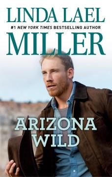 Arizona Wild - Linda Lael Miller