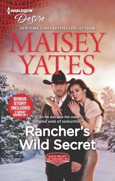 Rancher's Wild Secret ; &, Hold Me, Cowboy - Maisey Yates