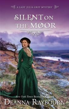 Silent on the moor - Deanna Raybourn