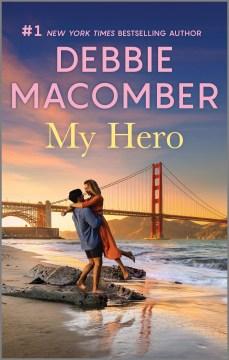 My Hero : - Debbie Macomber