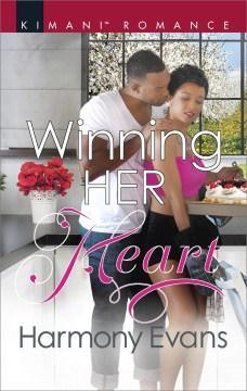 Winning her heart - Harmony Evans