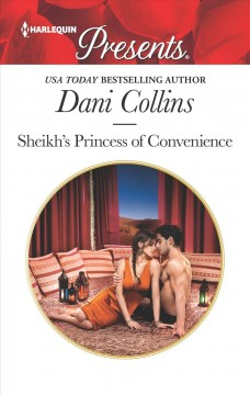 Sheikh's princess of convenience - Dani Collins