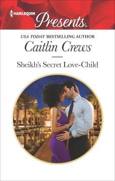 Sheikh's secret love-child - Caitlin Crews